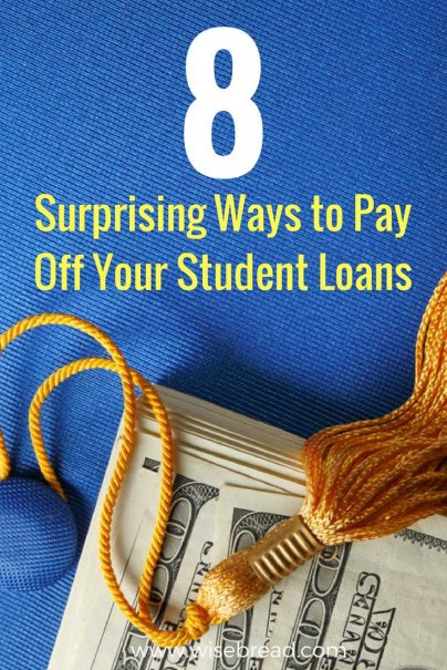 8 Surprising Ways to Pay Off Your Student Loans