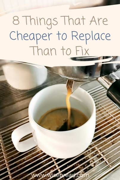 8 Things That Are Cheaper to Replace Than to Fix