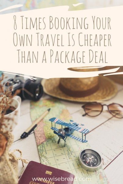 8 Times Booking Your Own Travel Is Cheaper Than a Package Deal
