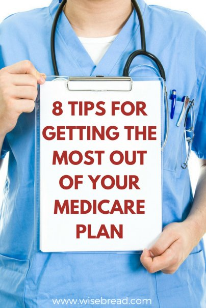 8 Tips for Getting the Most Out of Your Medicare Plan