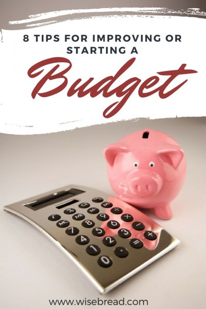 8 Tips for Improving or Starting a Budget
