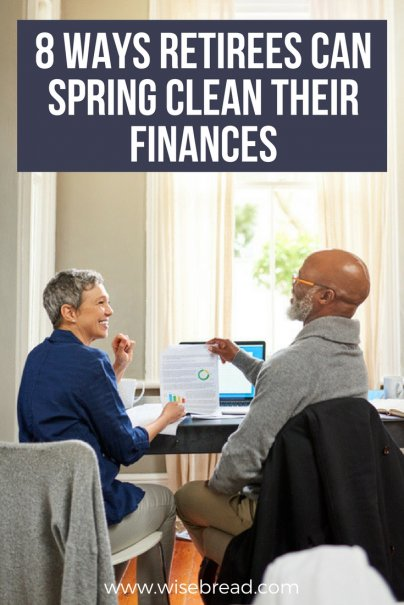 8 Ways Retirees Can Spring Clean Their Finances