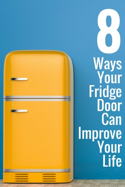 8 Ways Your Fridge Door Can Improve Your Life