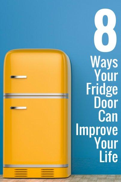 8 Ways Your Fridge Door Can Improve Your Life