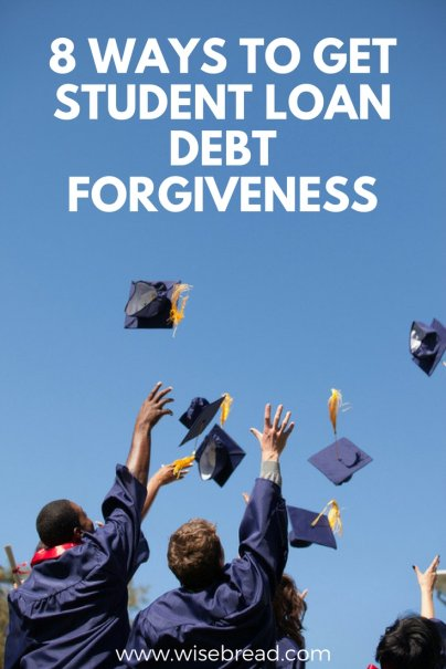 8 Ways to Get Student Loan Debt Forgiveness