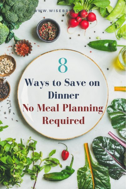 8 Ways to Save on Dinner — No Meal Planning Required