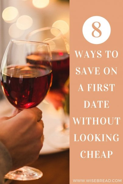 You don't have to break the bank to guarantee a second or third date. Here are eight ways to save money on the first date without looking cheap. | #frugaldate #cheapdate #savemoney