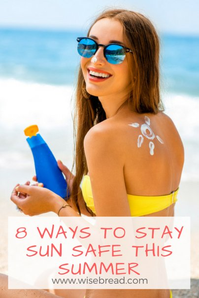 8 Ways to Stay Sun Safe This Summer