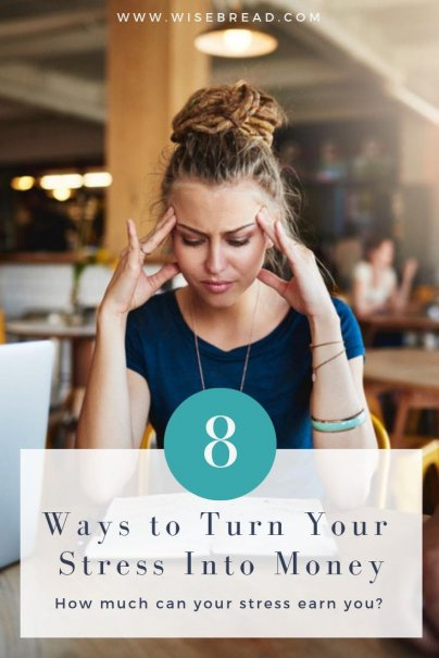 8 Ways to Turn Your Stress Into Money