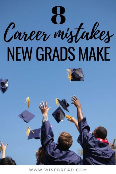 Once you graduate and begin the job hunt, be mindful of common pitfalls that can get your career off to a bad start. Here are eight career mistakes new grads make. | #newgrad #careertips #jobhunt