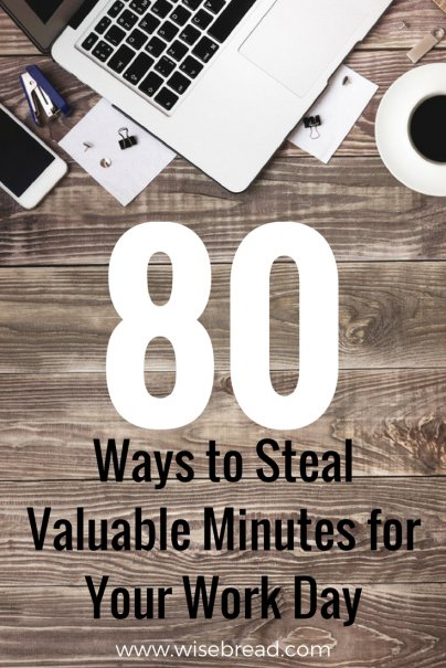 80 Ways to Steal Valuable Minutes for Your Work Day