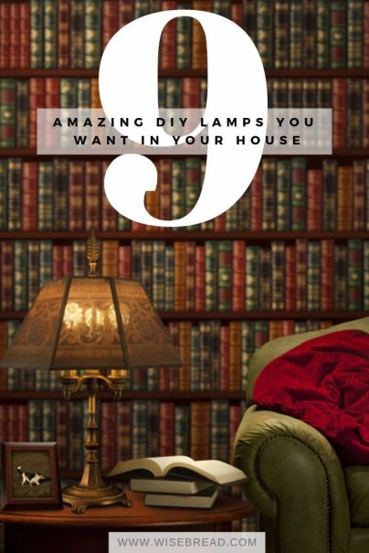 9 Amazing DIY Lamps You Want in Your House