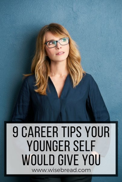 9 Career Tips Your Younger Self Would Give You