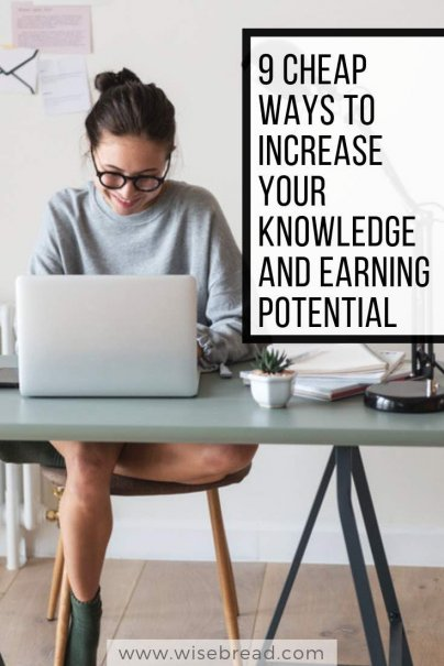 9 Cheap Ways to Increase Your Knowledge and Earning Potential