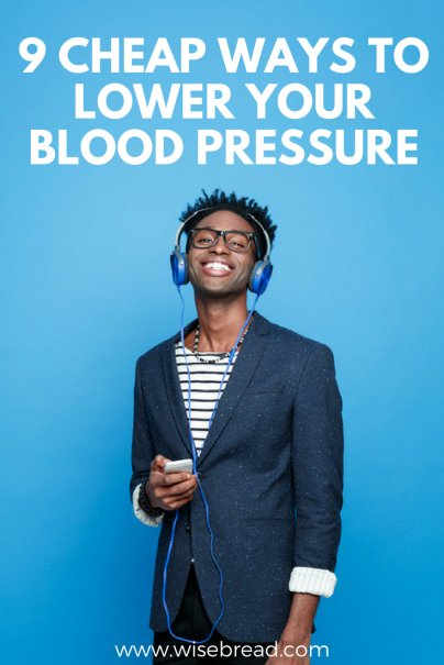 9 Cheap Ways to Lower Your Blood Pressure
