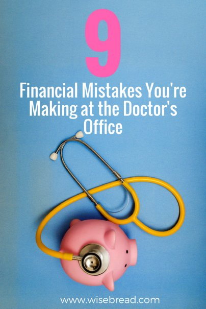 9 Financial Mistakes You're Making at the Doctor's Office