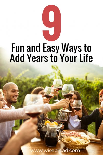 9 Fun and Easy Ways to Add Years to Your Life