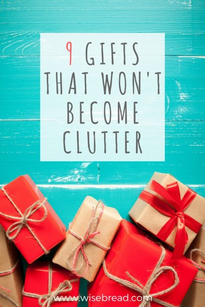 9 Gifts That Won't Become Clutter