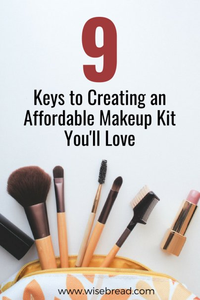 9 Keys to Creating an Affordable Makeup Kit You'll Love