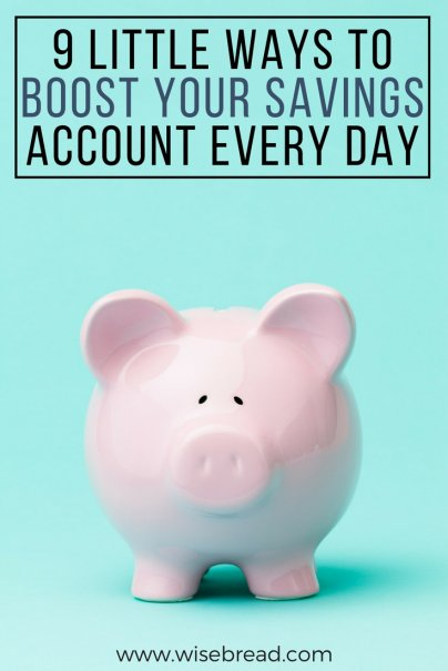9 Little Ways to Boost Your Savings Account Every Day