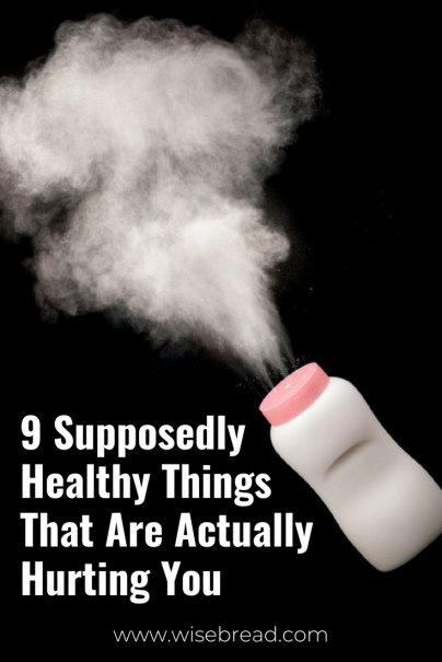 9 More Supposedly Healthy Things That Are Actually Hurting You