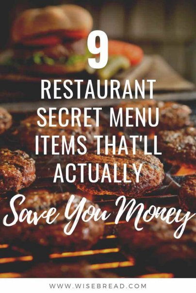 Want to save money on food? We've got 9 secret menu item that'll actually save you some money, or give you more food for your greenbacks. | #frugalliving #thriftyfood #moneysaving