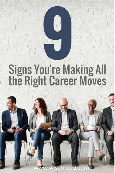 9 Signs You're Making All the Right Career Moves