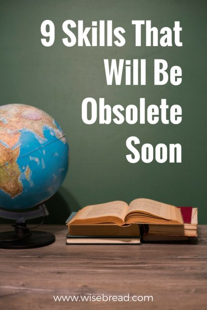 9 Skills That Will Be Obsolete Soon