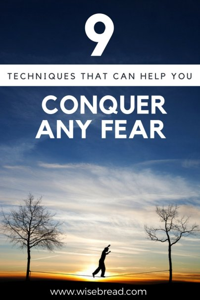 9 Techniques That Can Help You Conquer Any Fear
