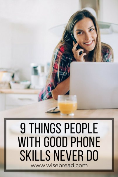 9 Things People With Good Phone Skills Never Do