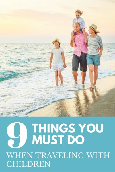 9 Things You Must Do If You're Traveling With Kids