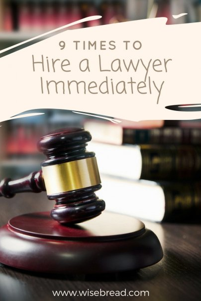 9 Times to Hire a Lawyer Immediately