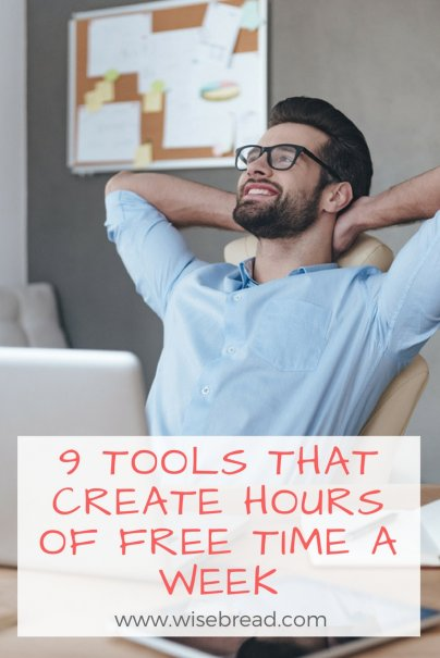 9 Tools That Create Hours of Free Time a Week