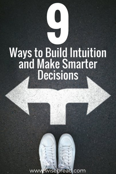 9 Ways to Build Intuition and Make Smarter Decisions