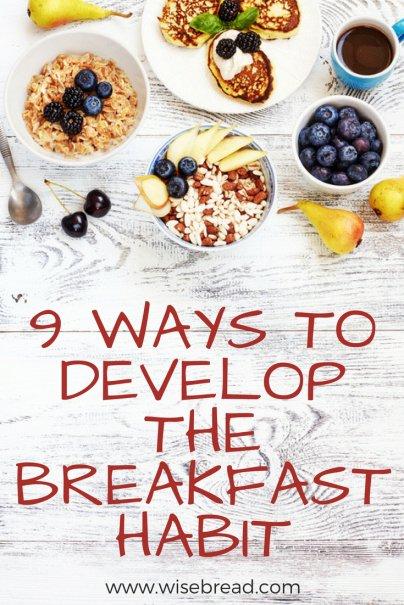 9 Ways to Develop the Breakfast Habit