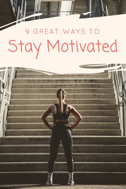 9 Ways to Maintain Motivation When the Going Gets Tough