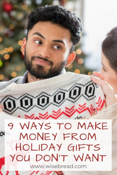 9 Ways to Make Money From Holiday Gifts You Don't Want