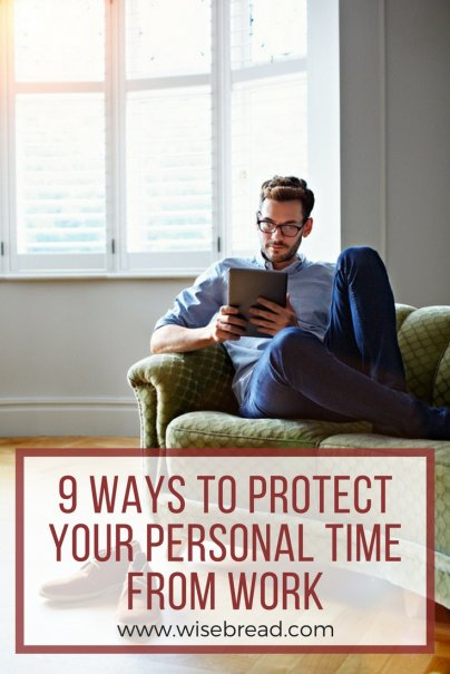 9 Ways to Protect Your Personal Time From Work and Be Happier