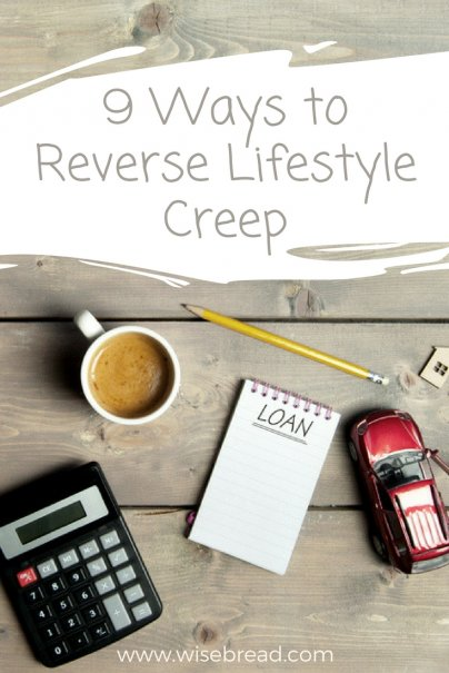 9 Ways to Reverse Lifestyle Creep