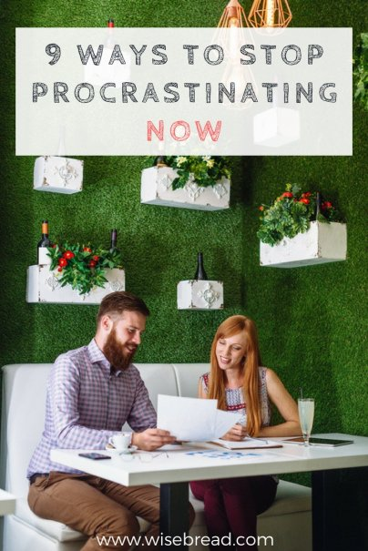 9 Ways to Stop Procrastinating — NOW!