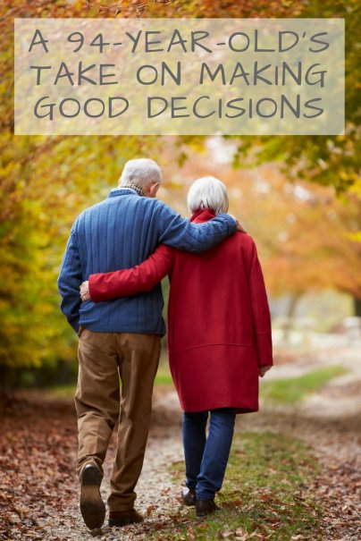 A 94-Year-Old's Take on Making Good Decisions
