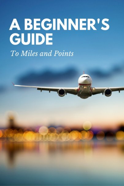 A Beginner's Guide to Miles and Points