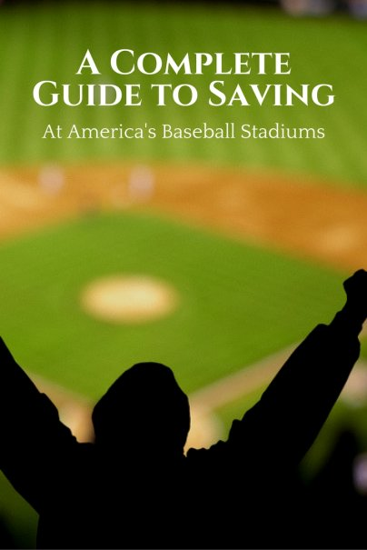 A Complete Guide to Saving at America's Baseball Stadiums