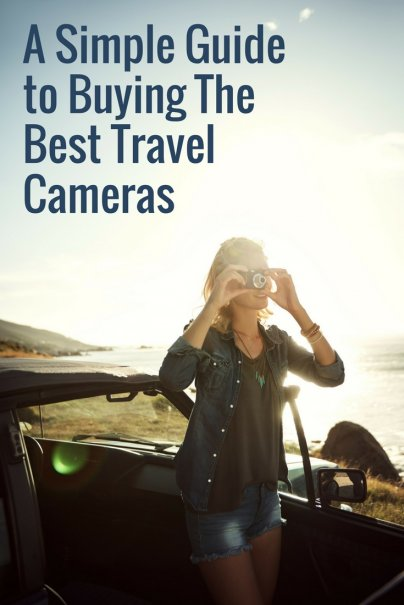 A Simple Guide to Buying The Best Travel Cameras