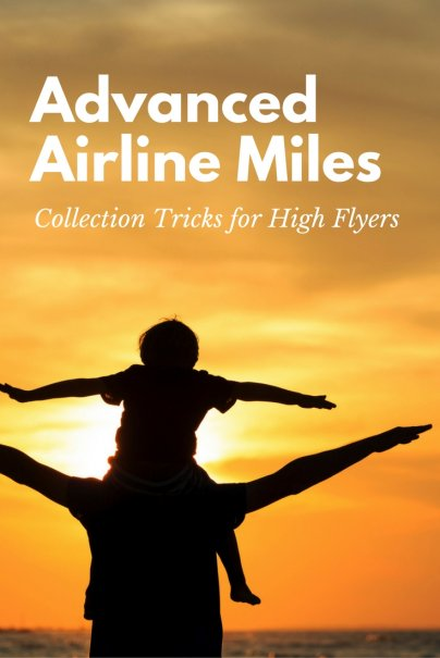 Advanced Airline Miles Collection Tricks for High Flyers