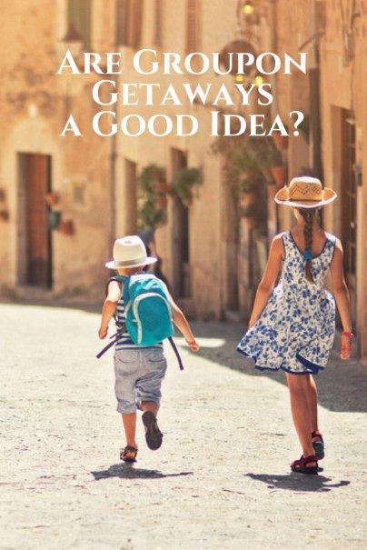 Are Groupon Getaways a Good Idea?