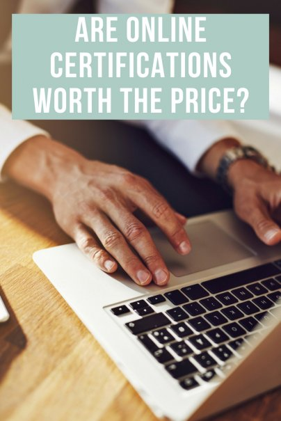 Are Online Certifications Worth the Price?