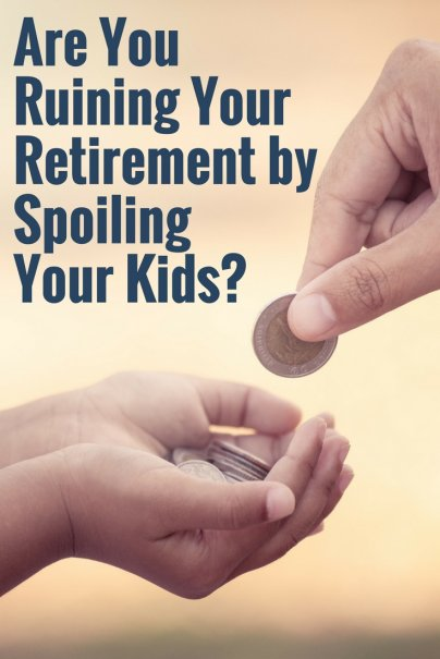 Are You Ruining Your Retirement by Spoiling Your Kids?