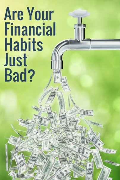 Are Your Financial Habits Just Bad?