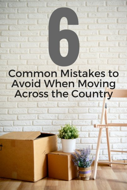 Avoid These 6 Common Mistakes When Moving Across the Country